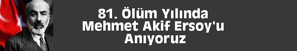81. Ölüm Yılında Mehmet Akif Ersoy'u Anıyoruz