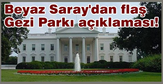 Beyaz Saray'dan Gezi Parkı