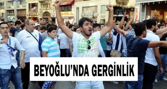 Beyoğlu'da Gerginlik