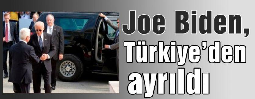 Biden, Türkiye'den ayrıldı