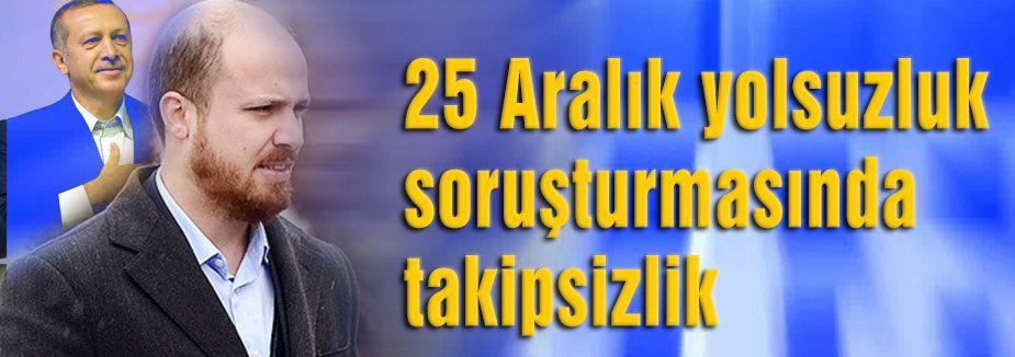 Bilal Erdoğan'ında içinde bulunduğu davaya takipsizlik