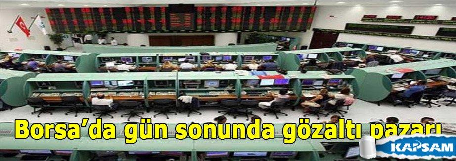 Borsa'da gün sonunda gözaltı pazarı