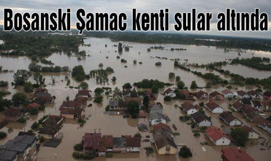 Bosanski Şamac kenti sular altında