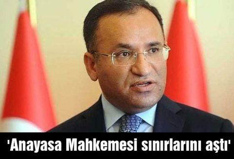 Bozdağ: 'Anayasa Mahkemesi sınırlarını aştı'