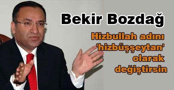 Bozdağ: Hizbullah Değil Hizbüşşeytan