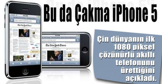 Bu da Çakma iPhone 5