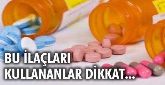 Bu ilaçları kullanırken dikkat etmeliyiz