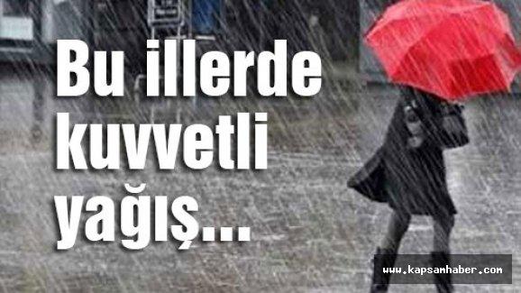 Bu illerde kuvvetli yağış...