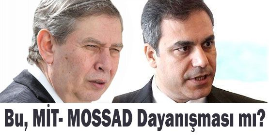 Bu, Mit Mossad Dayanışması mı?