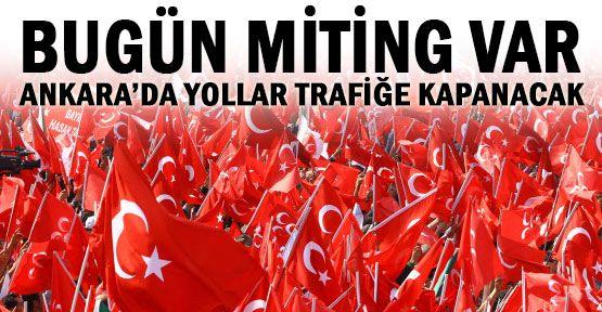 Bugün Ankara'da yollar trafiğe kapalı...