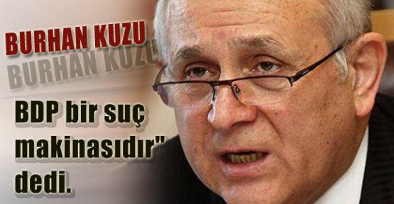 Burhan Kuzu BDP'nin Terör Örgütünden Farkı Yok
