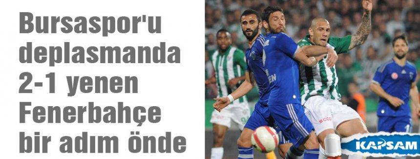 Bursaspor'u 2-1 yenen Fenerbahçe bir adım önde