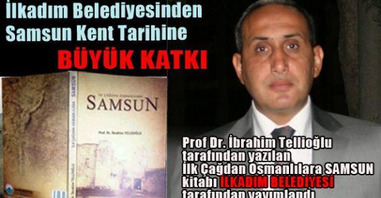 Büyük Katkı; İlk Çağdan Osmanlılara SAMSUN