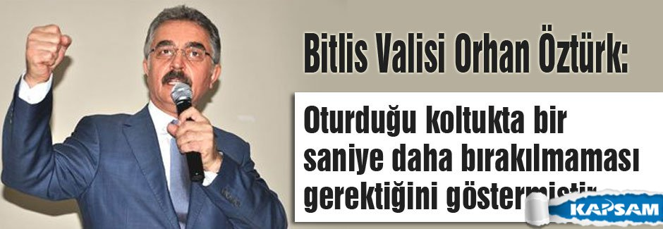 Büyükataman: Bitlis Valisinin İğrenç İfadeleri...