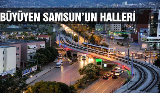 BÜYÜYEN SAMSUN'UN HALLERİ