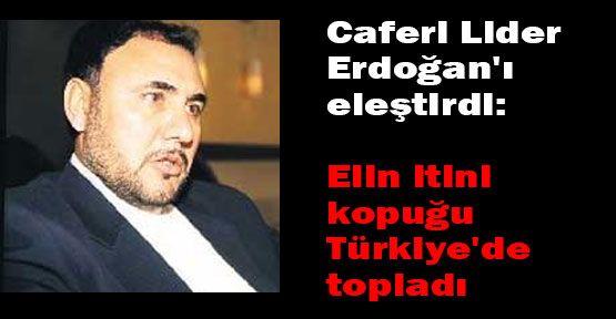 Caferiler'in lideri:Elin itini kopuğu Türkiye'ye Getirdiler