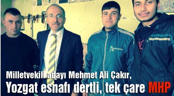 Çakır: Yozgat esnafı dertli, tek çare MHP
