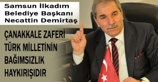 Çanakkale Türk Milletinin Bağımsızlık Haykırışıdır