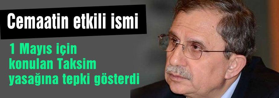 Cemaatin etkili isminden Taksim yasağına tepki