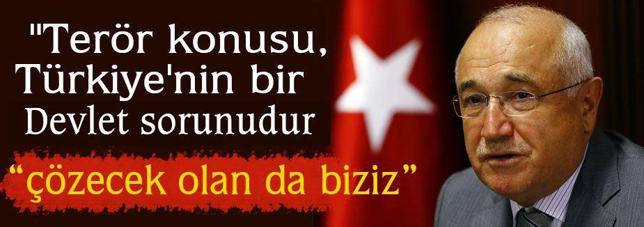 Cemil Çiçek:Terör sorunu devlet sorunudur