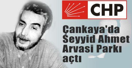 CHP Çankaya'da Seyyid Ahmet Arvasi Parkı açtı