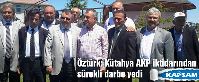 CHP'li Öztürk: Kütahya, AKP iktidarından sürekli darbe yedi