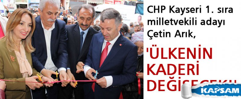 CHP Milletvekili Adayı Arık: Halkın milletvekili olacağız