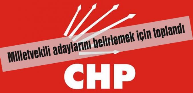 CHP, milletvekili adaylarını belirliyor