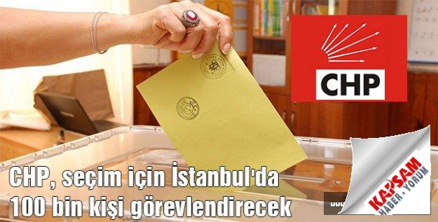 CHP'den, seçim için İstanbul'da 100 bin kişi