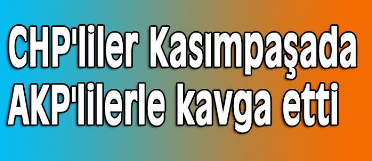 CHP ve AKP'liler Arasında Kavga