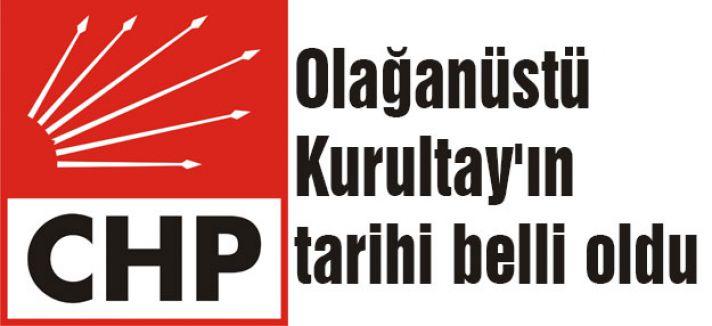 CHP'de Tarih Belli Oldu
