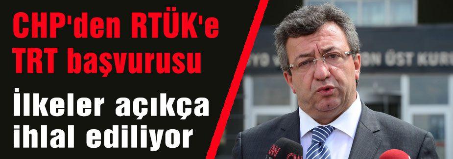 CHP RTÜK'e başvurdu...