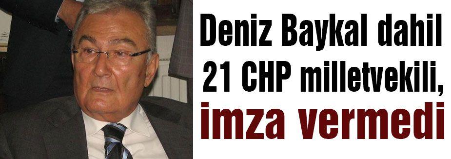 CHP'li 21 milletvekili imza vermedi