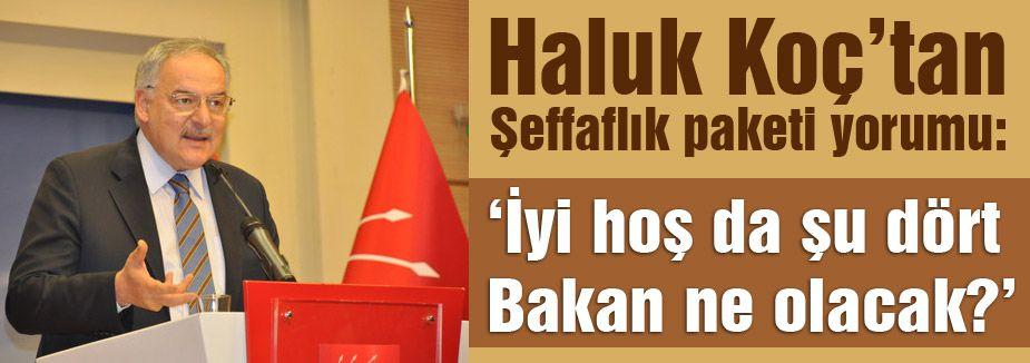 """CHP'li Koç """"şeffaflık paketi"""" ne yorum yaptı"""