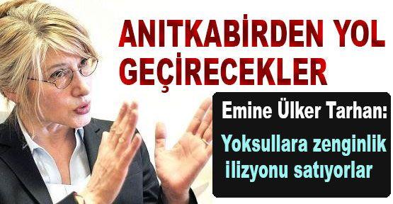 CHP'li Tarhan:'Anıtkabir'den Yol Geçirecekler'
