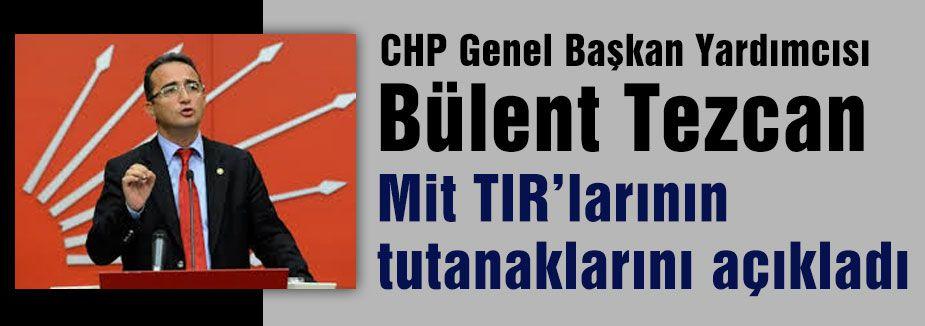 CHP'li Tezcan'dan MİT ve TIR İddiaları
