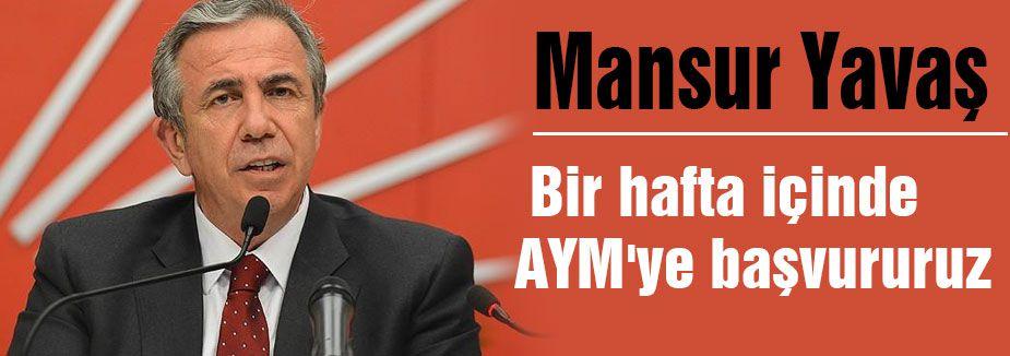CHP'li Yavaş 'AYM'ye başvururuz'