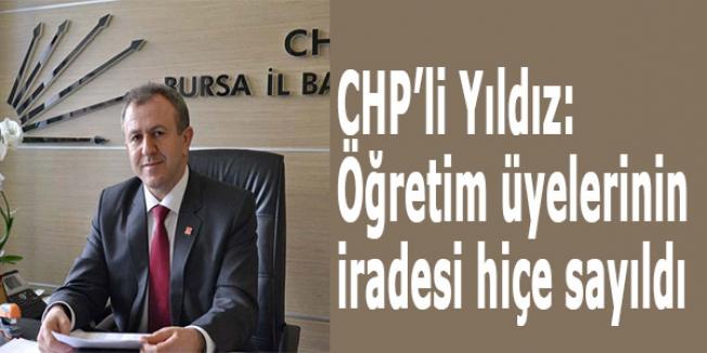 CHP'li Yıldız: Öğretim üyelerinin iradesi hiçe sayıldı