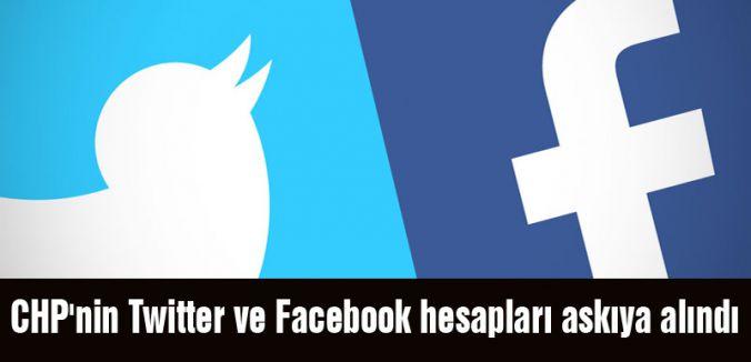 CHP'nin Twitter ve Facebook Hesapları Askıda
