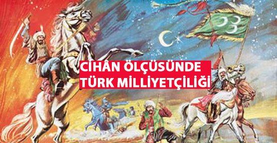 Cihan Ölçüsünde Türk Milliyetçiliği