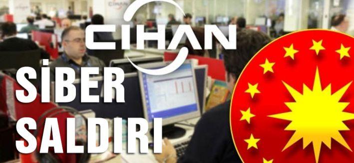 Cihan'a Siber Saldırı