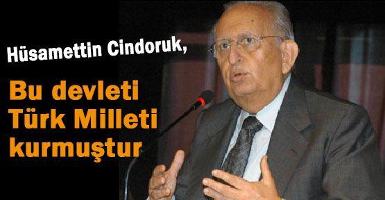"""Cindoruk: """"Bu devleti Türk Milleti kurmuştur"""""""
