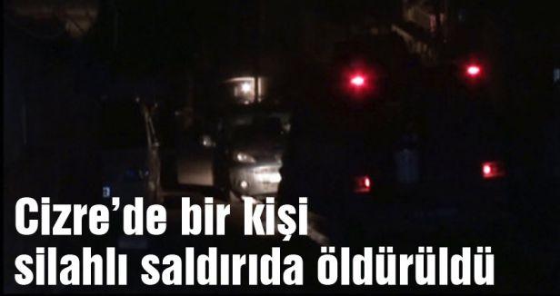 Cizre'de bir kişi öldürüldü