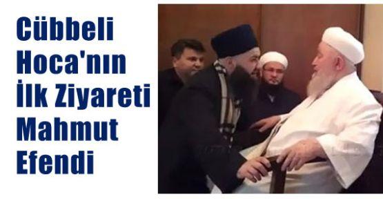 Cübbeli Hoca'nın İlk Ziyareti Mahmut Efendi'ye oldu