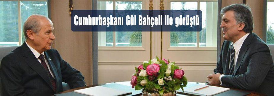 Cumhurbaşkanı Gül Bahçeli ile görüştü...
