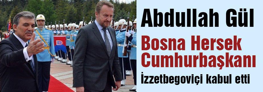 Cumhurbaşkanı İzzetbegoviçi kabul etti