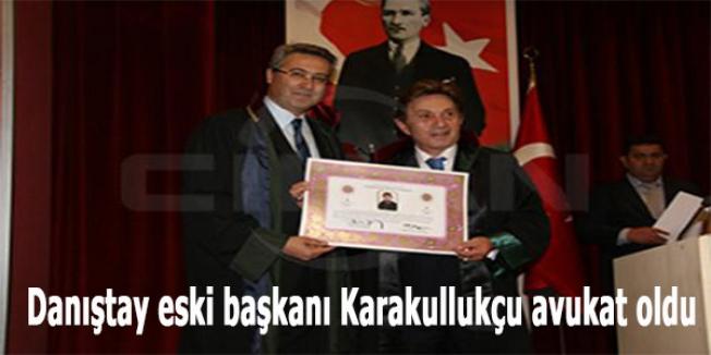 Danıştay eski başkanı Karakullukçu avukat oldu
