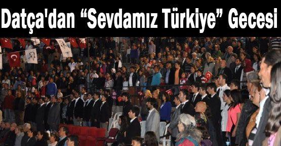 """Datça'da """"Sevdamız Türkiye"""" Gecesi"""