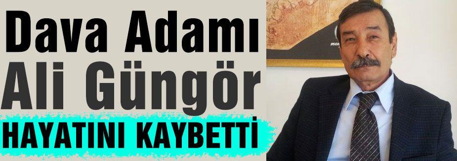 Dava adamı Ali Güngör hayatını kaybetti