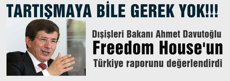 Davutoğlu, Freedom House'un raporunu değerlendirdi